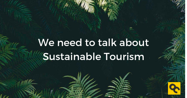 We Need To Talk About Sustainable Tourism